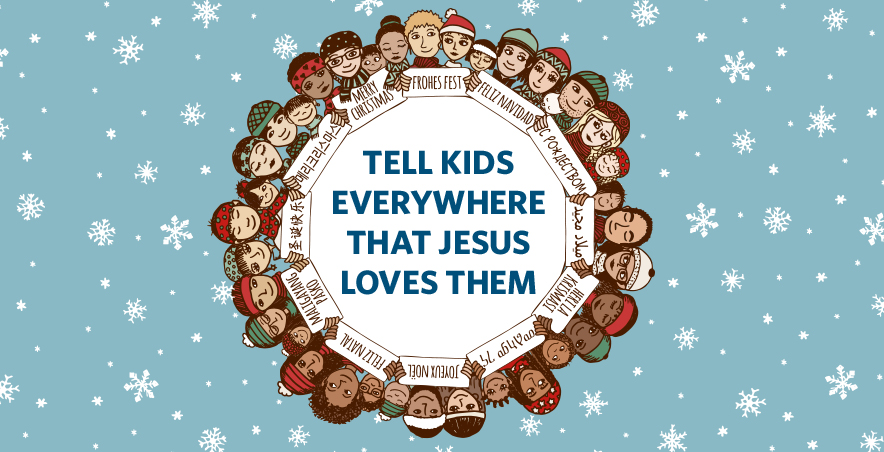 Tell Kids Everywhere that Jesus Loves Them